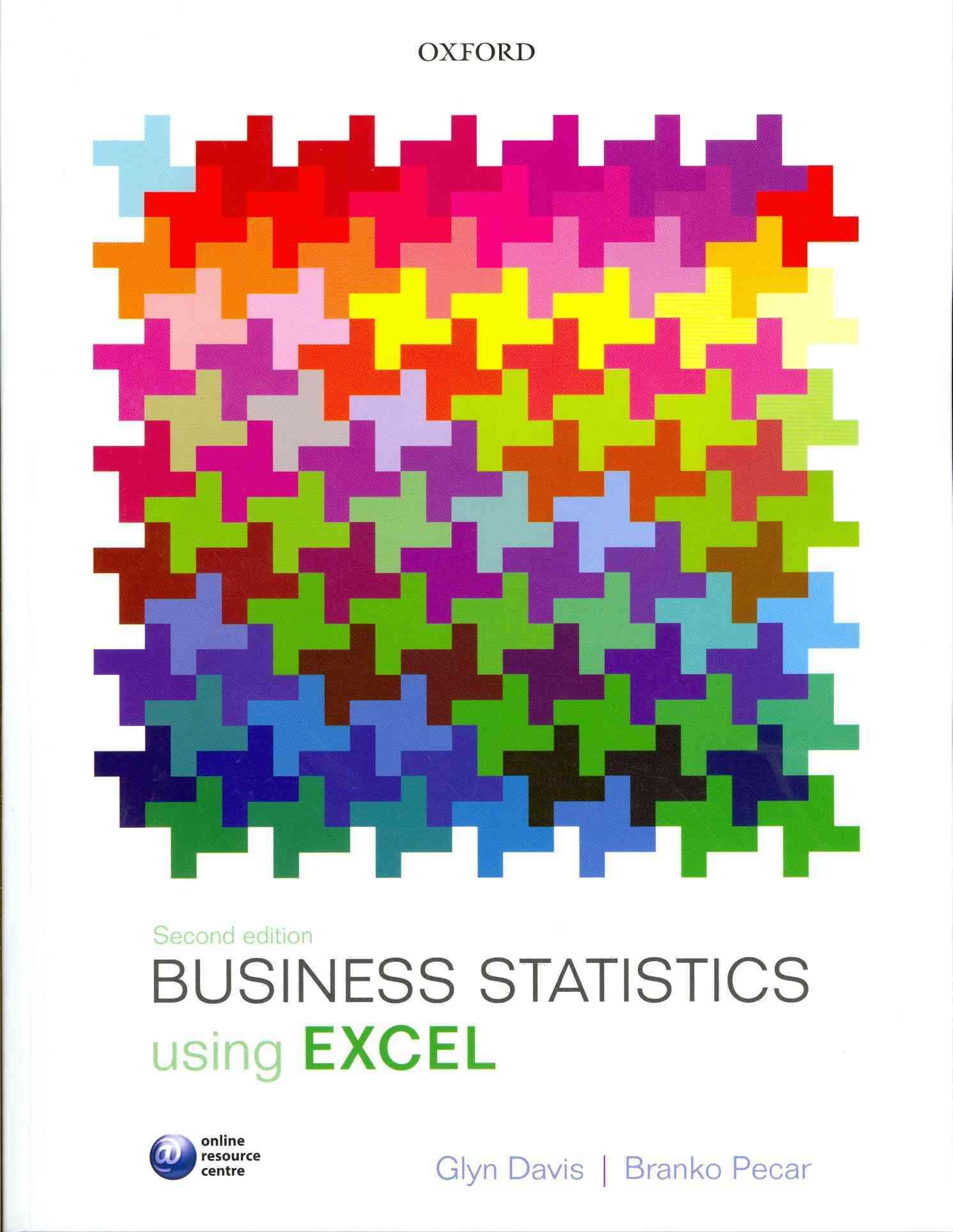 Business Statistics Using Excel By Davis, Glyn/ Pecar, Branko