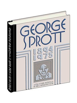George Sprott, 1894-1975 By Seth